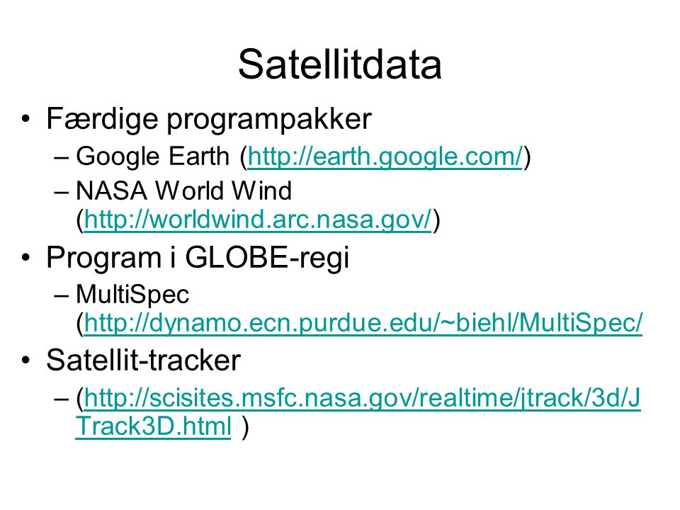Satellitdata Færdige programpakker Program i GLOBE-regi