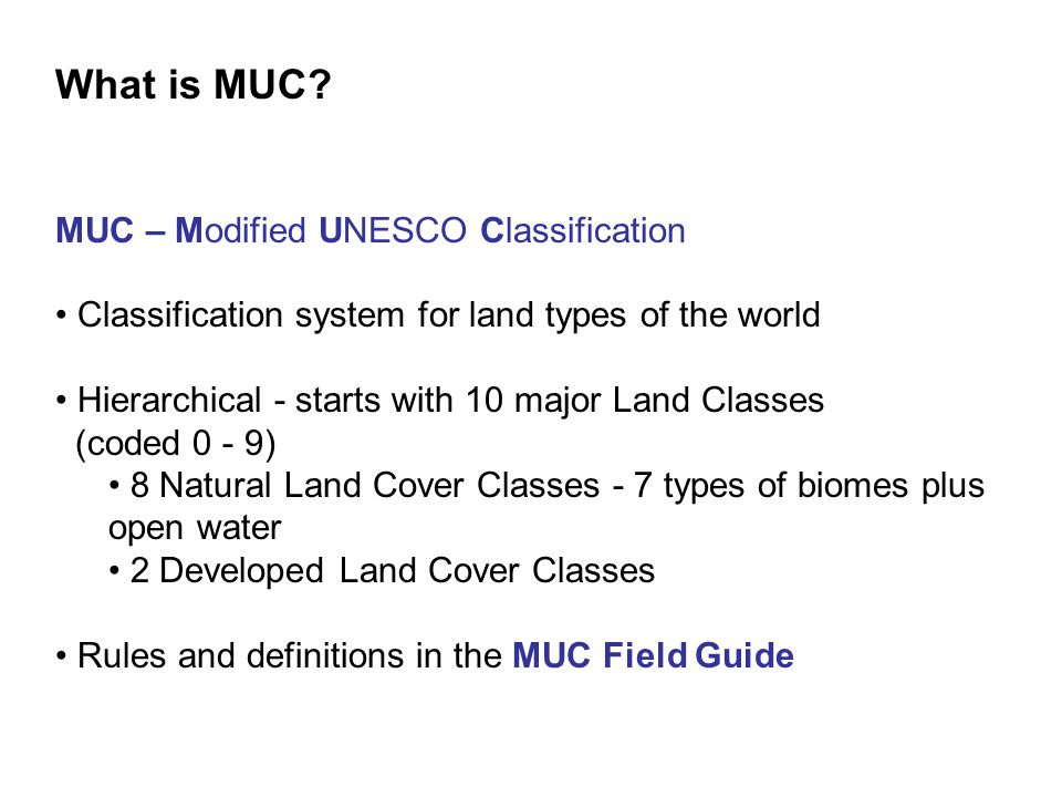 What is MUC MUC – Modified UNESCO Classification