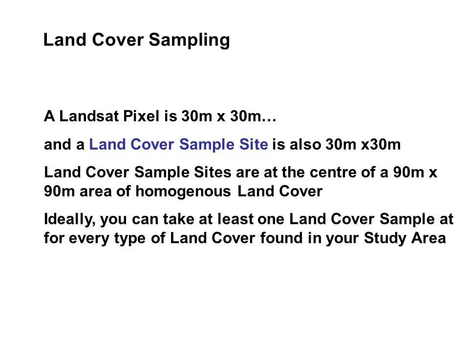 Land Cover Sampling A Landsat Pixel is 30m x 30m…