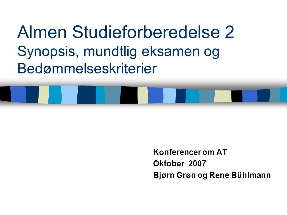 Konferencer om AT Oktober 2007 Bjørn Grøn og Rene Bühlmann