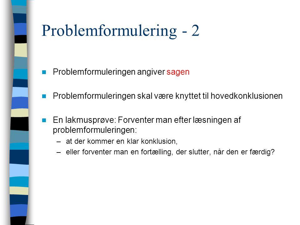 Problemformulering - 2 Problemformuleringen angiver sagen