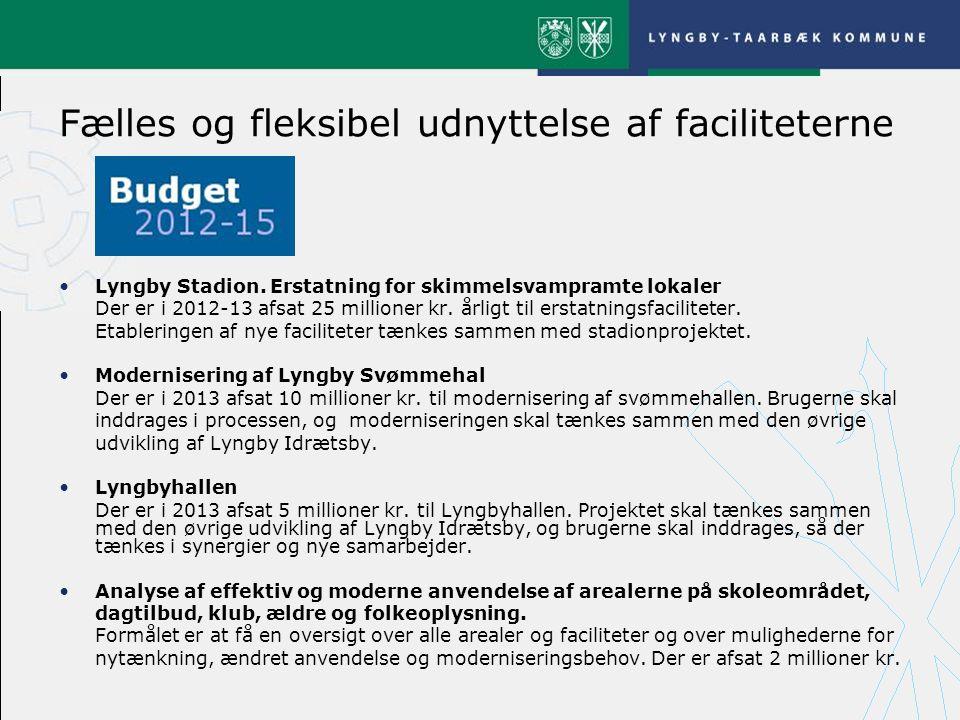 Fælles og fleksibel udnyttelse af faciliteterne