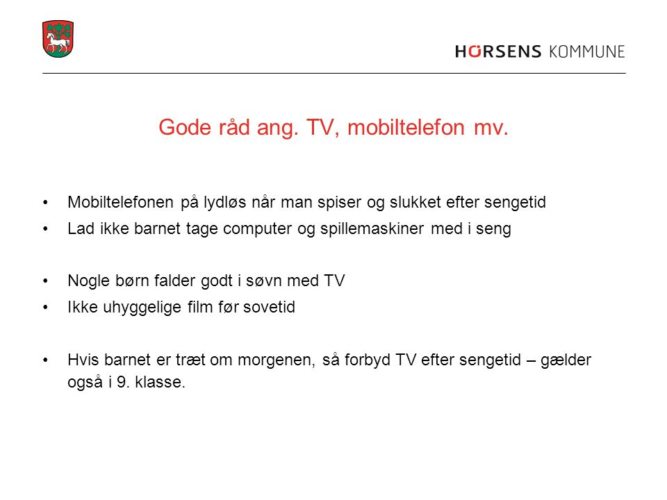 Gode råd ang. TV, mobiltelefon mv.