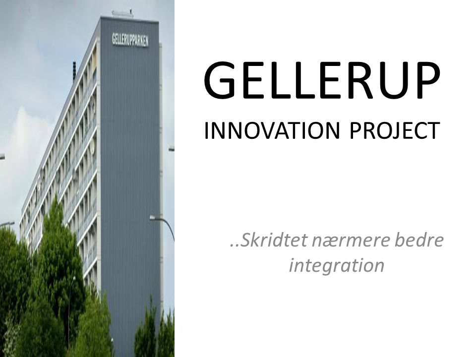GELLERUP INNOVATION PROJECT