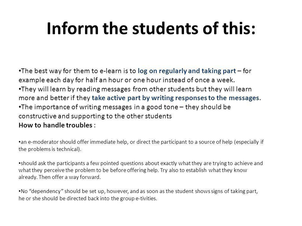 Inform the students of this: