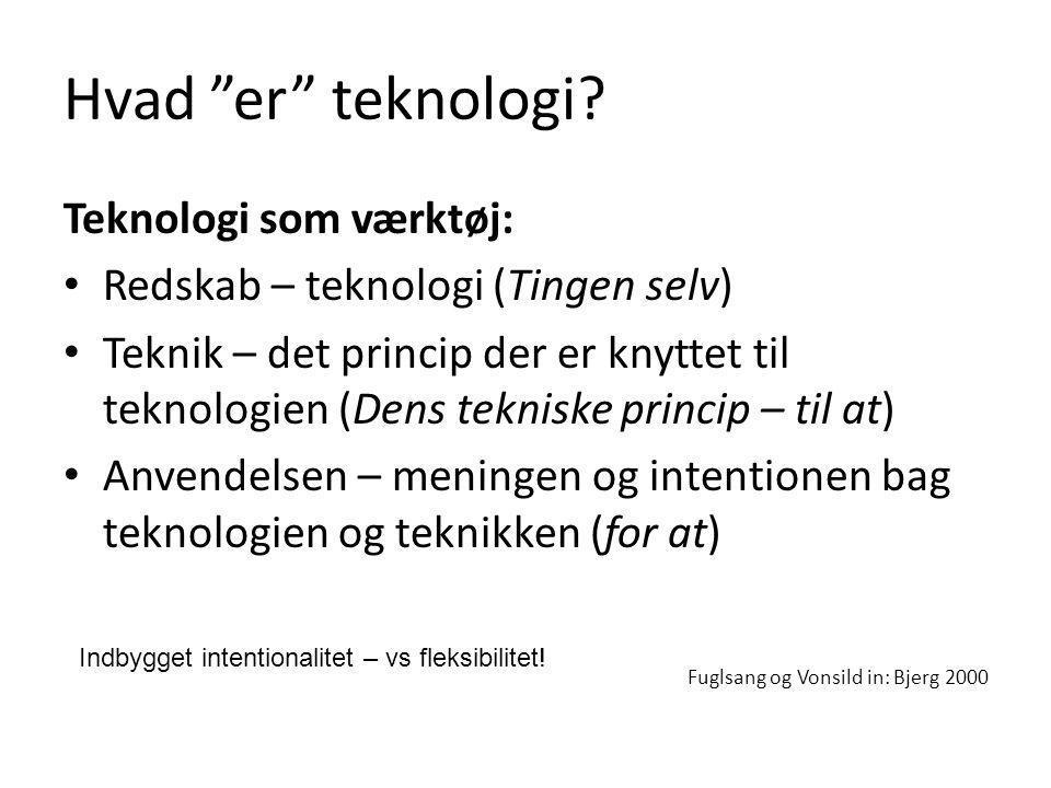 Hvad er teknologi Teknologi som værktøj: