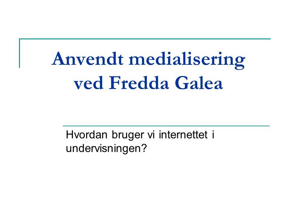 Anvendt medialisering ved Fredda Galea