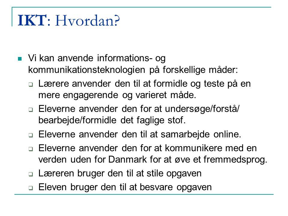 IKT: Hvordan Vi kan anvende informations- og kommunikationsteknologien på forskellige måder: