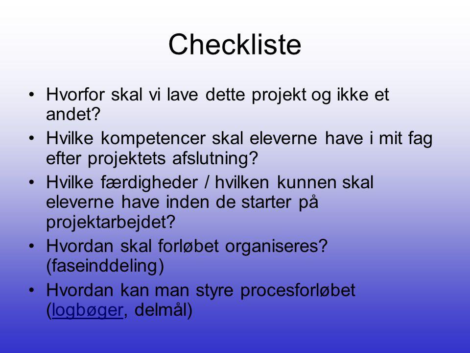 Checkliste Hvorfor skal vi lave dette projekt og ikke et andet