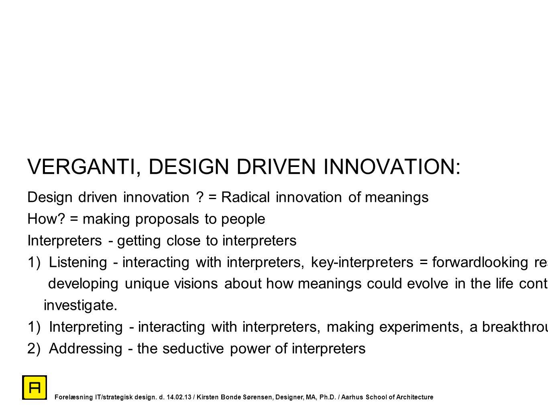 VERGANTI, DESIGN DRIVEN INNOVATION: