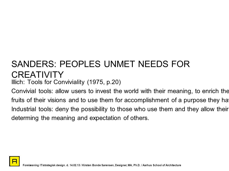 SANDERS: PEOPLES UNMET NEEDS FOR CREATIVITY