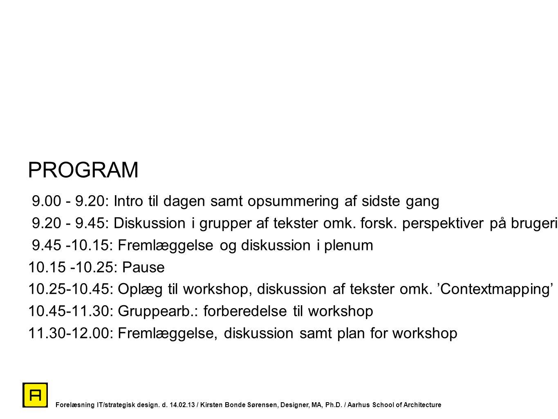 PROGRAM 9.00 - 9.20: Intro til dagen samt opsummering af sidste gang