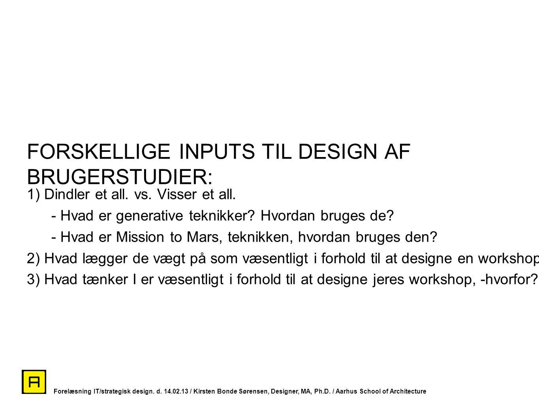 FORSKELLIGE INPUTS TIL DESIGN AF BRUGERSTUDIER:
