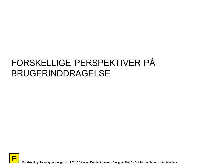 FORSKELLIGE PERSPEKTIVER PÅ BRUGERINDDRAGELSE