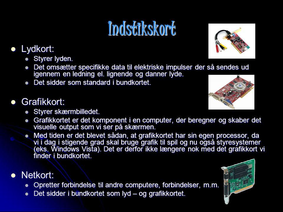 Indstikskort Lydkort: Grafikkort: Netkort: Styrer lyden.