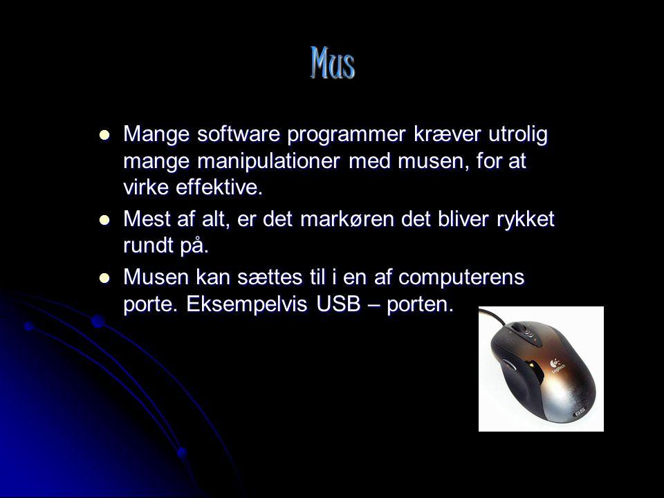 Mus Mange software programmer kræver utrolig mange manipulationer med musen, for at virke effektive.