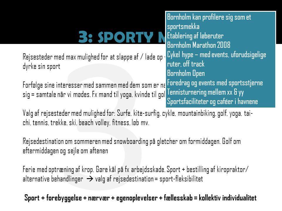 3 3: SPORTY MIND Bornholm kan profilere sig som et sportsmekka