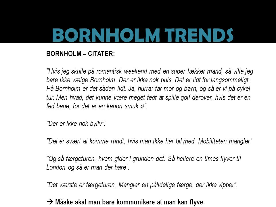 BORNHOLM TRENDS BORNHOLM – CITATER: