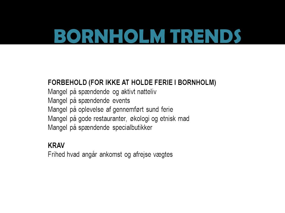 BORNHOLM TRENDS FORBEHOLD (FOR IKKE AT HOLDE FERIE I BORNHOLM)