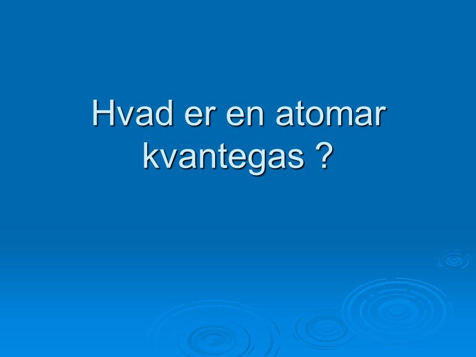 Hvad er en atomar kvantegas