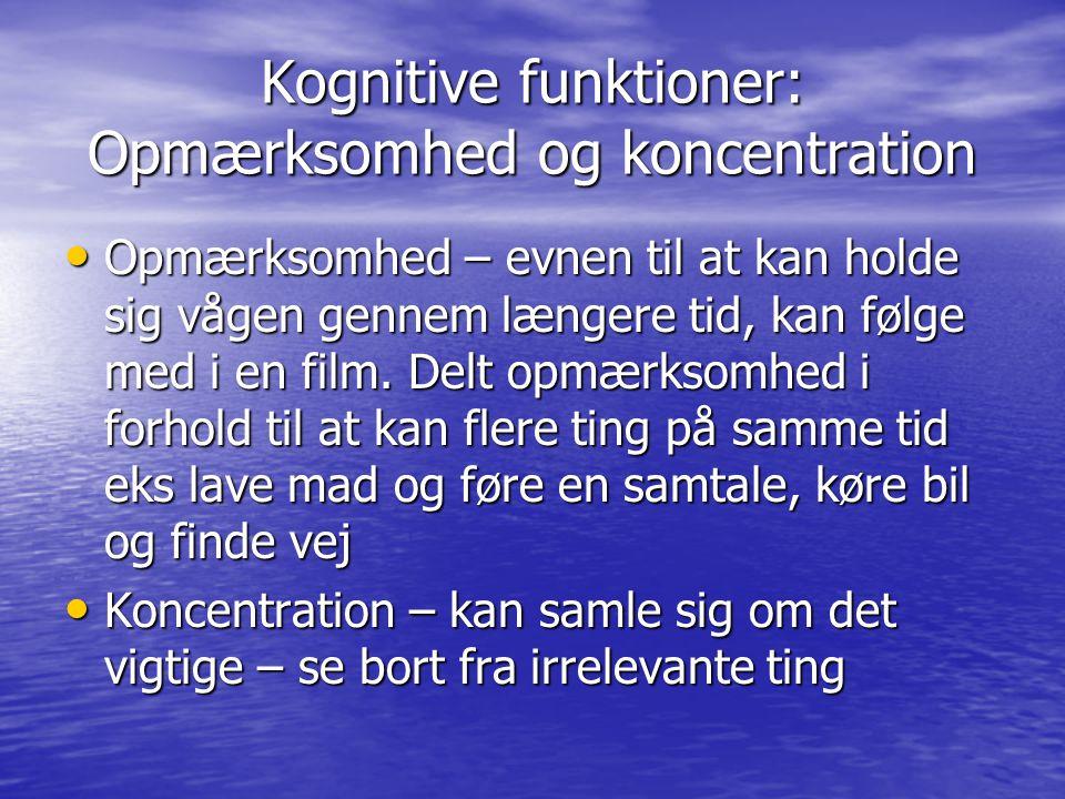 Kognitive funktioner: Opmærksomhed og koncentration