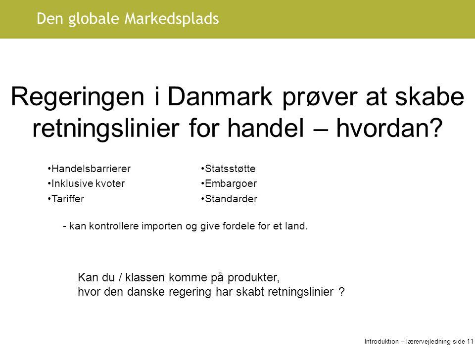 Regeringen i Danmark prøver at skabe retningslinier for handel – hvordan