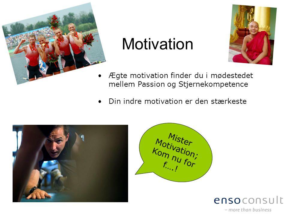 Mister Motivation; Kom nu for f….!