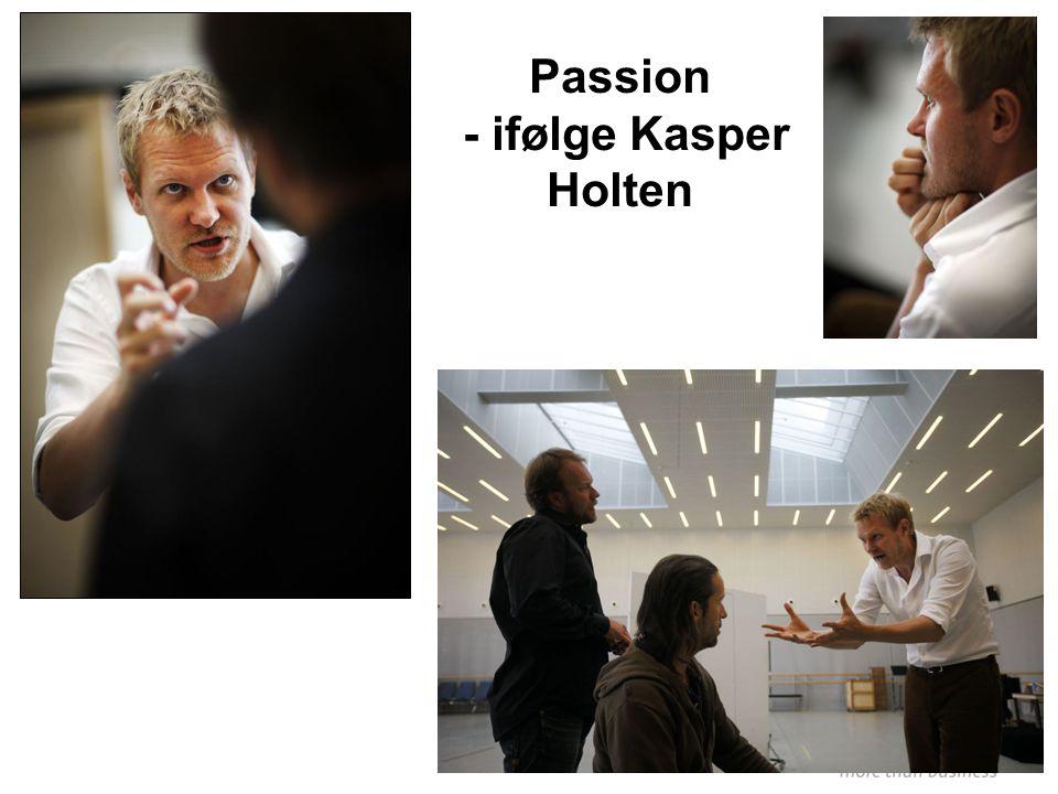 Passion - ifølge Kasper Holten