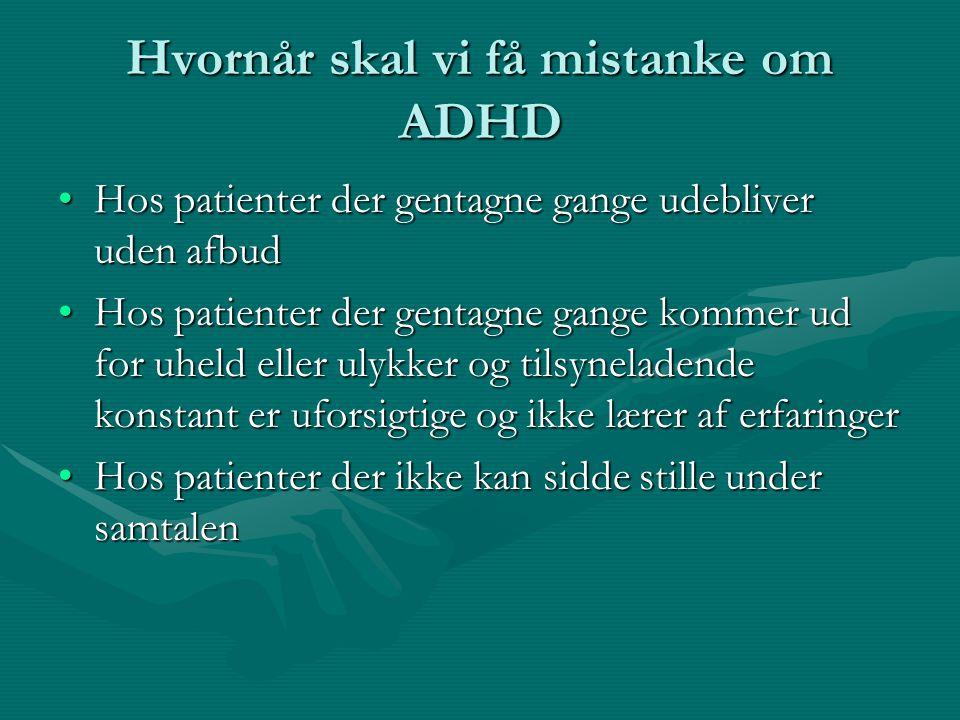 Hvornår skal vi få mistanke om ADHD