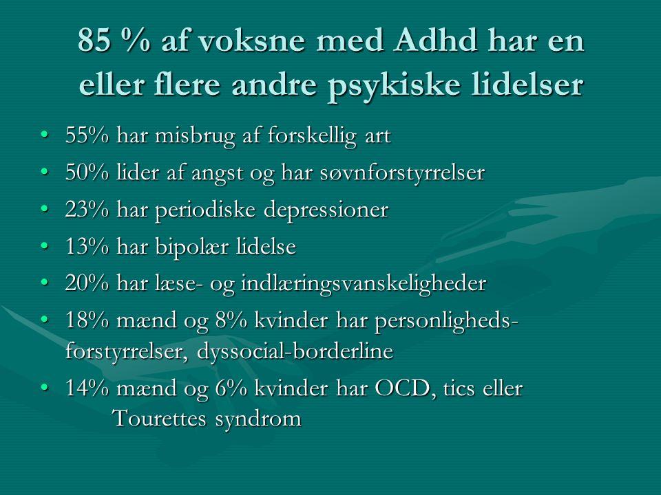 85 % af voksne med Adhd har en eller flere andre psykiske lidelser