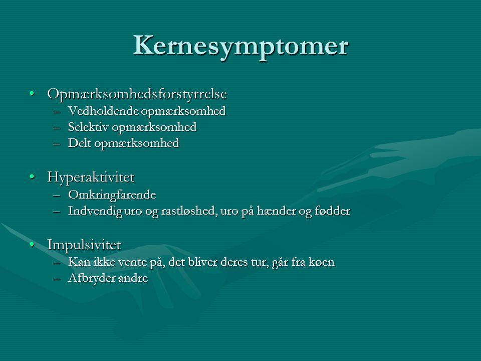 Kernesymptomer Opmærksomhedsforstyrrelse Hyperaktivitet Impulsivitet