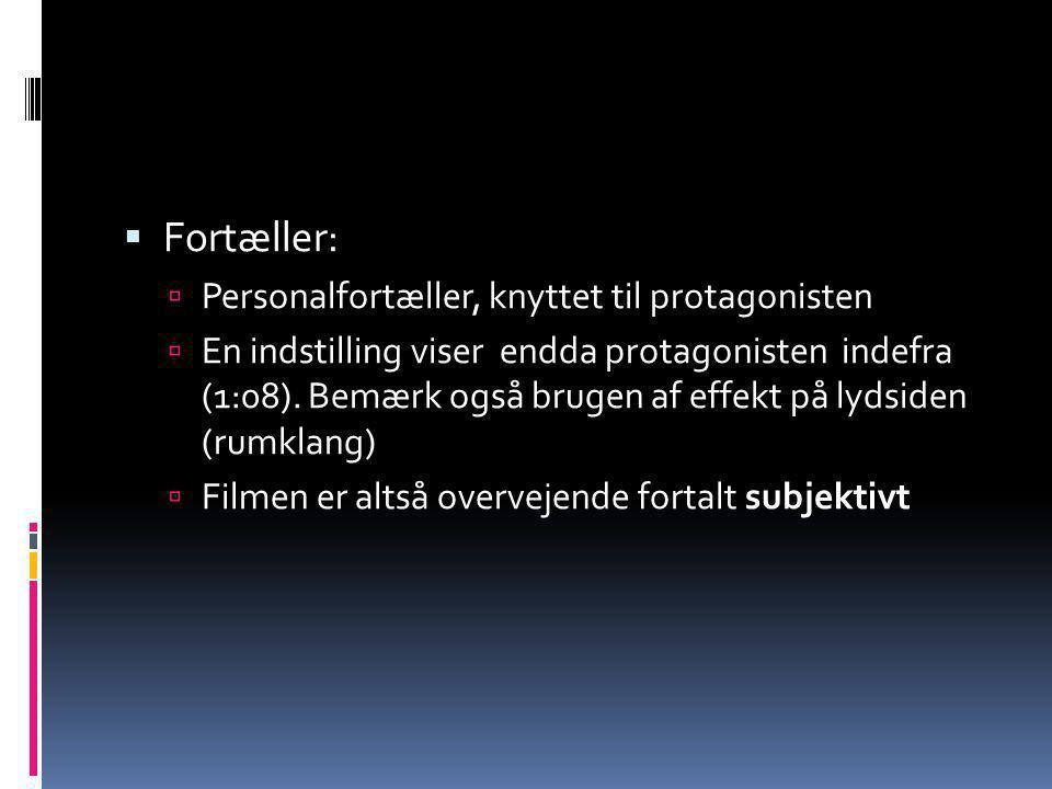 Fortæller: Personalfortæller, knyttet til protagonisten