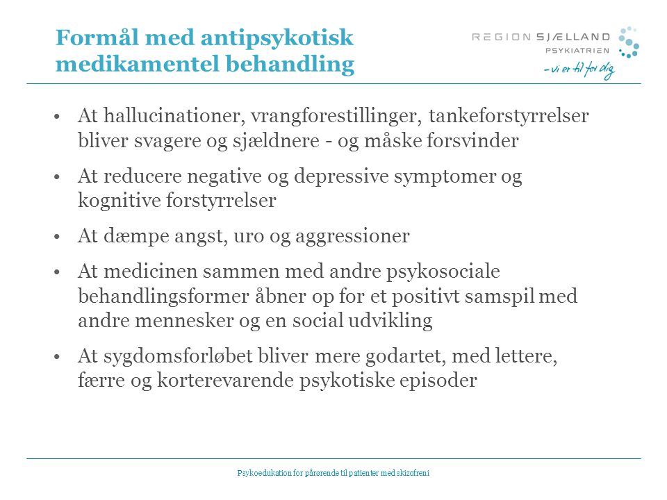 Formål med antipsykotisk medikamentel behandling