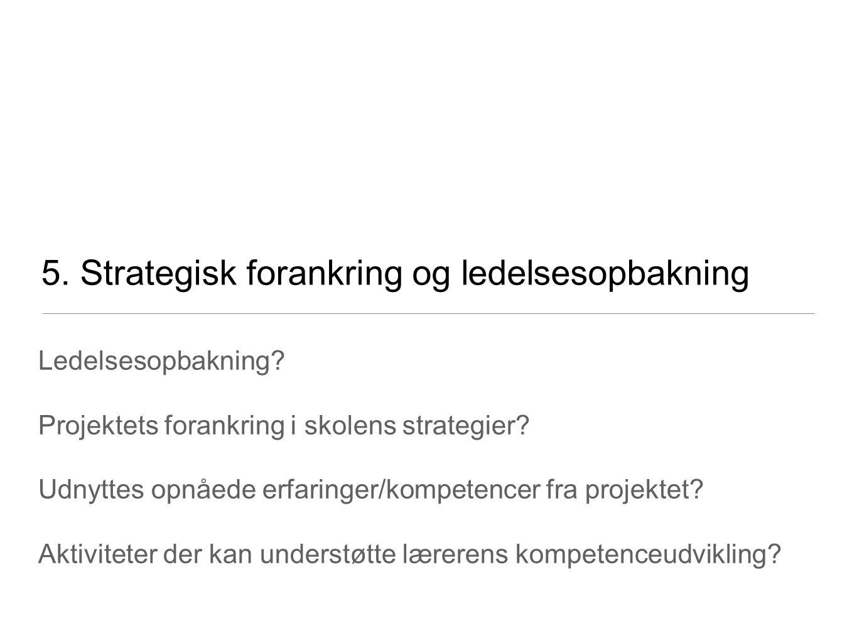 5. Strategisk forankring og ledelsesopbakning