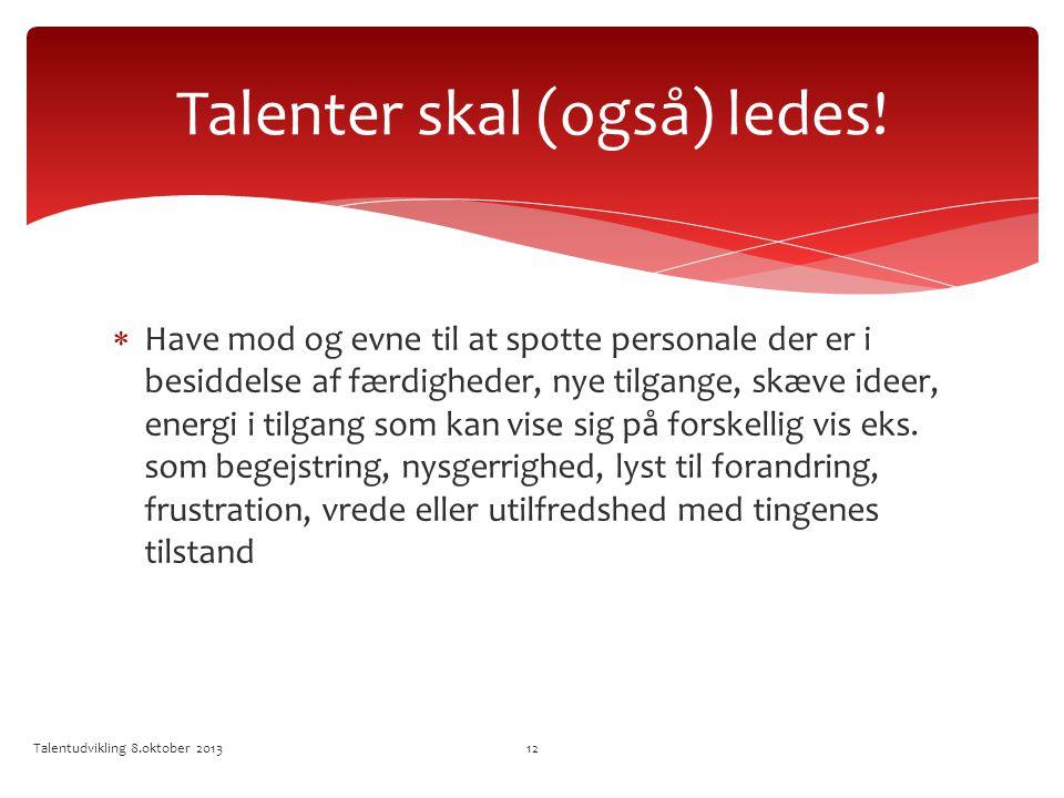 Talenter skal (også) ledes!
