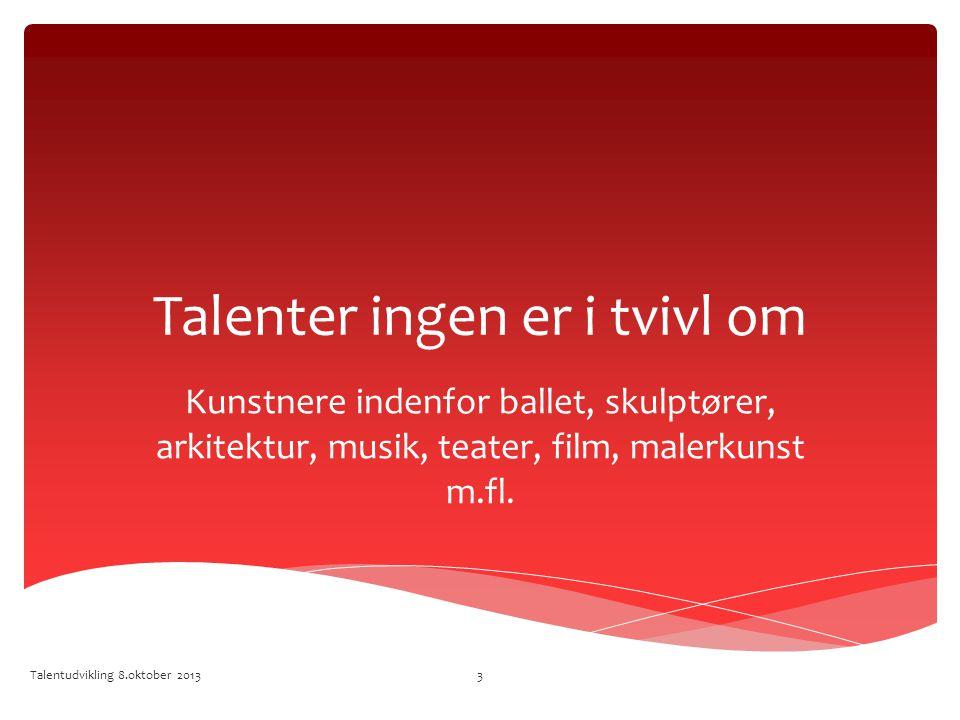 Talenter ingen er i tvivl om