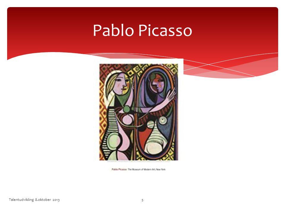 Pablo Picasso Talentudvikling 8.oktober 2013