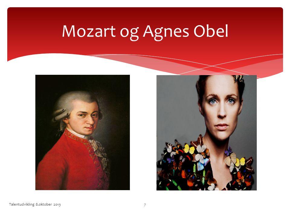 Mozart og Agnes Obel Talentudvikling 8.oktober 2013