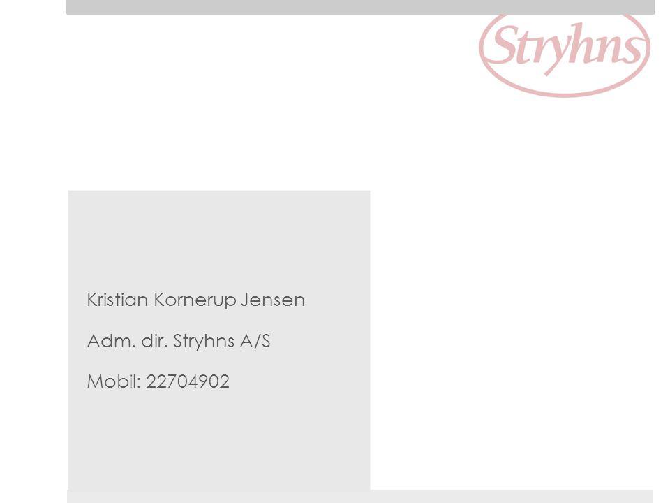 Kristian Kornerup Jensen Adm. dir. Stryhns A/S Mobil: 22704902
