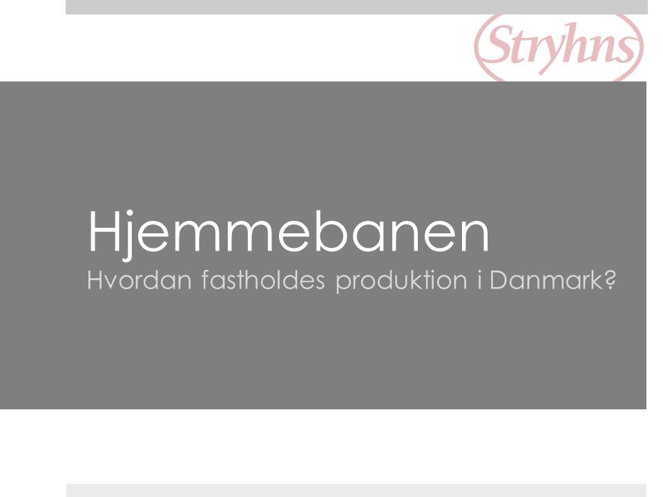 Hjemmebanen Hvordan fastholdes produktion i Danmark