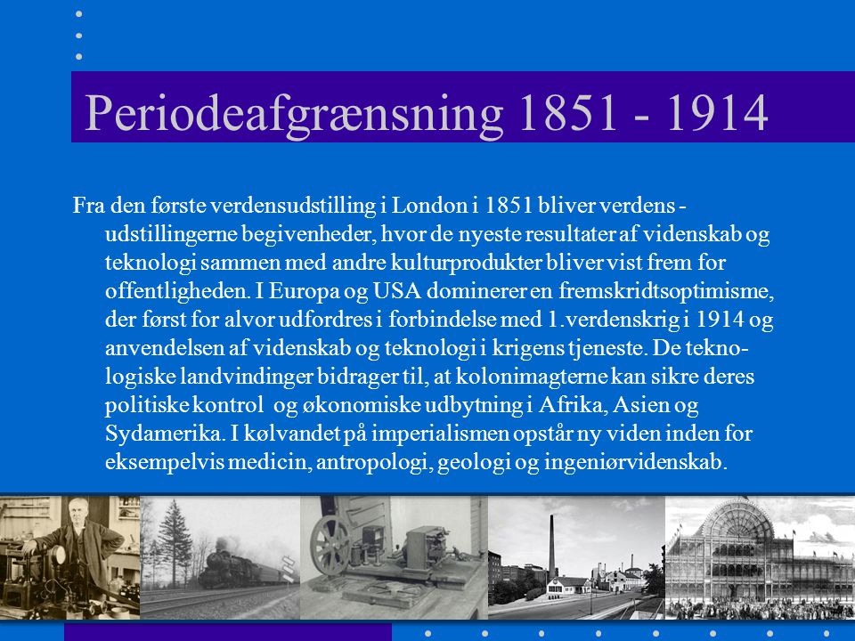 Periodeafgrænsning 1851 - 1914