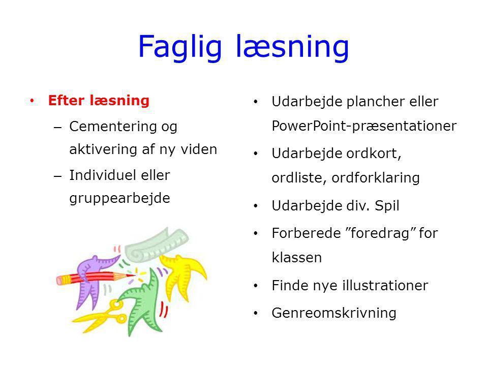 Faglig læsning Efter læsning Cementering og aktivering af ny viden