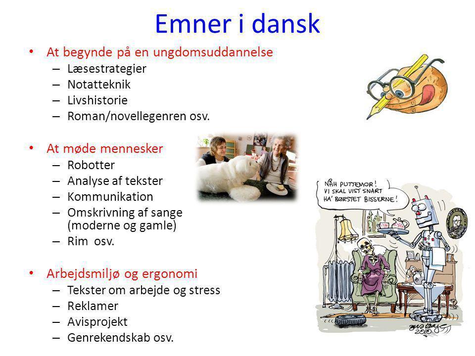 Emner i dansk At begynde på en ungdomsuddannelse At møde mennesker