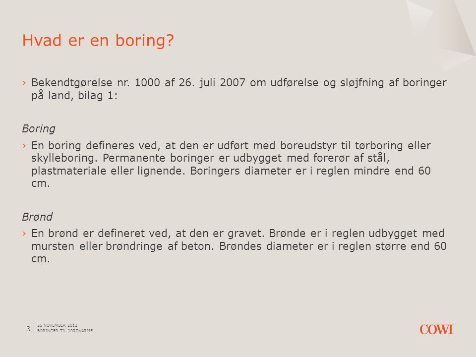 Hvad er en boring Bekendtgørelse nr. 1000 af 26. juli 2007 om udførelse og sløjfning af boringer på land, bilag 1:
