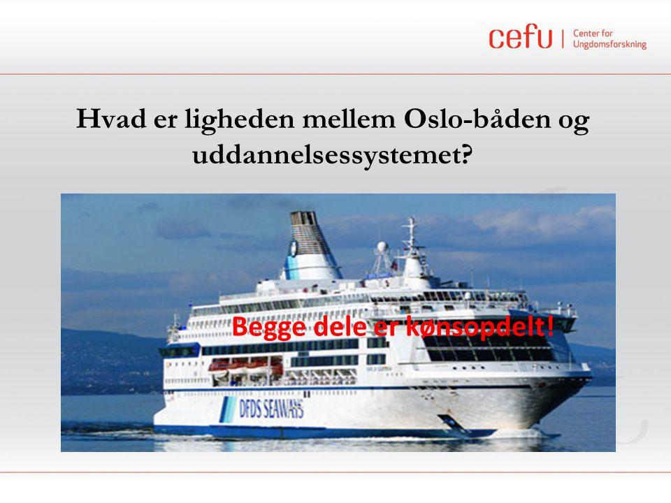 Hvad er ligheden mellem Oslo-båden og uddannelsessystemet