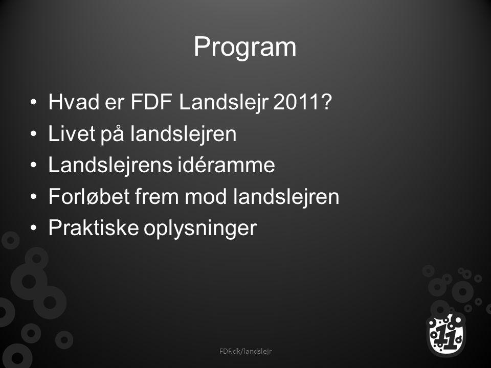 Program Hvad er FDF Landslejr 2011 Livet på landslejren