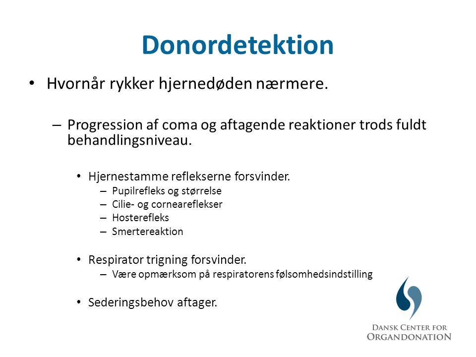 Donordetektion Hvornår rykker hjernedøden nærmere.