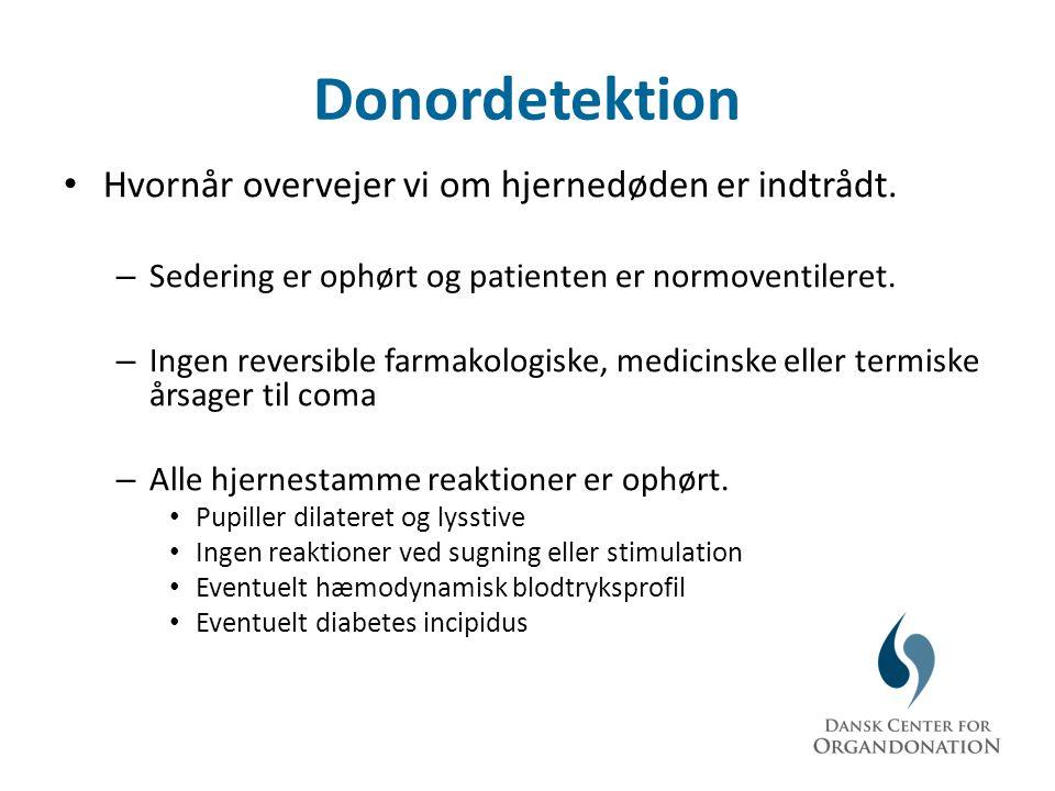 Donordetektion Hvornår overvejer vi om hjernedøden er indtrådt.