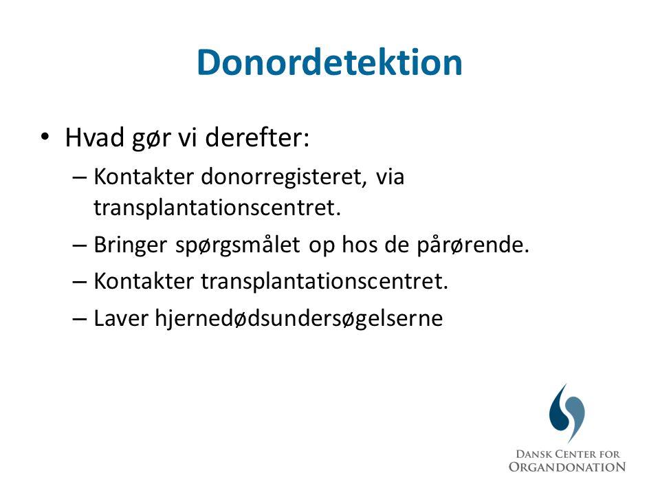 Donordetektion Hvad gør vi derefter:
