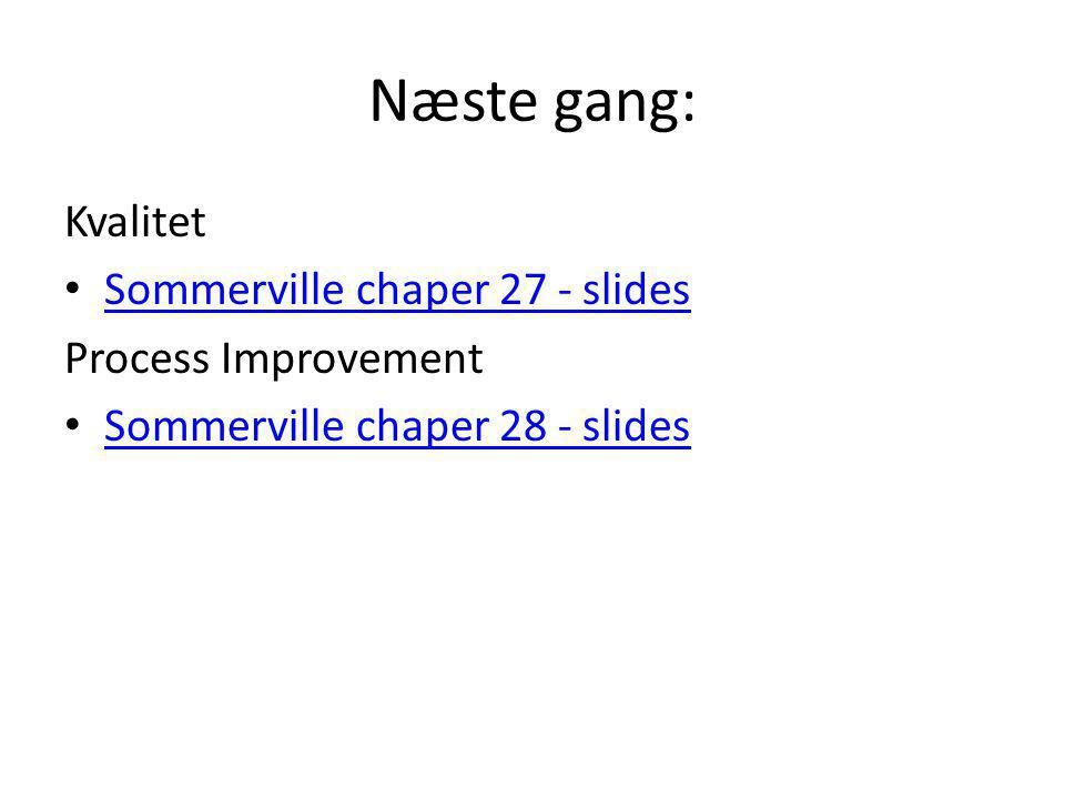 Næste gang: Kvalitet Sommerville chaper 27 - slides